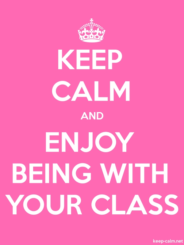 KEEP CALM AND ENJOY BEING WITH YOUR CLASS - white/pink - Default (600x800)
