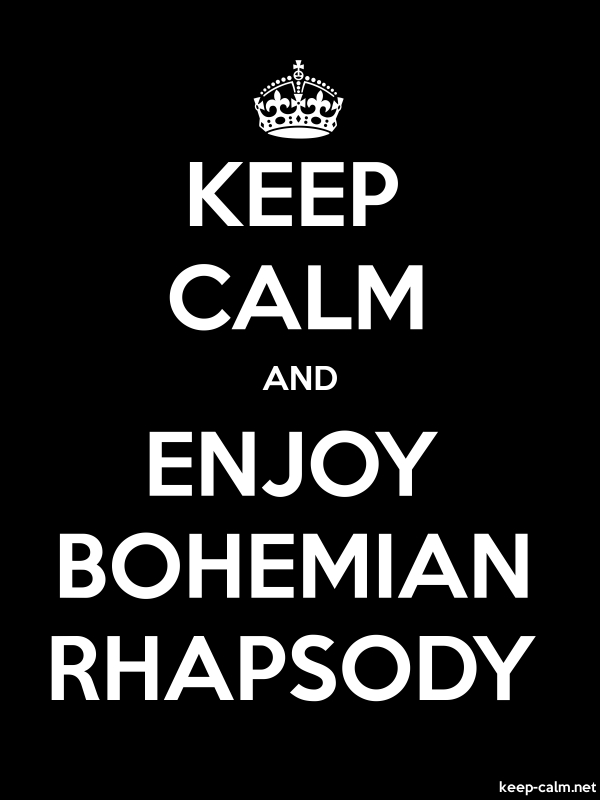 KEEP CALM AND ENJOY BOHEMIAN RHAPSODY - white/black - Default (600x800)