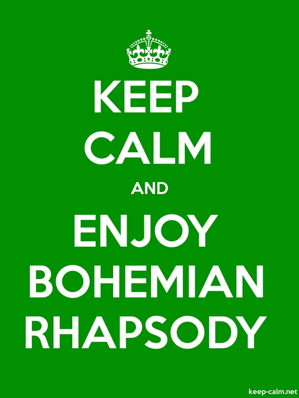 KEEP CALM AND ENJOY BOHEMIAN RHAPSODY - white/green - Default (600x800)