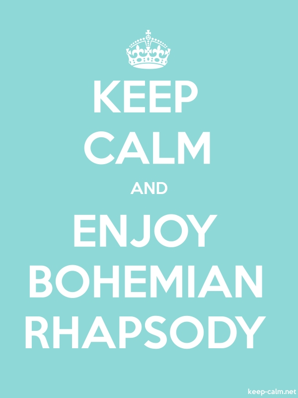 KEEP CALM AND ENJOY BOHEMIAN RHAPSODY - white/lightblue - Default (600x800)