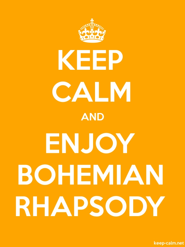KEEP CALM AND ENJOY BOHEMIAN RHAPSODY - white/orange - Default (600x800)