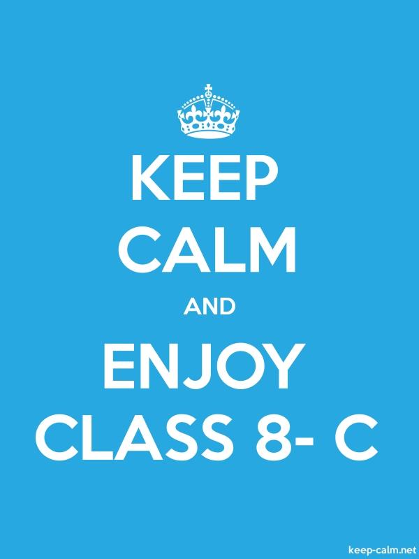 KEEP CALM AND ENJOY CLASS 8- C - white/blue - Default (600x800)