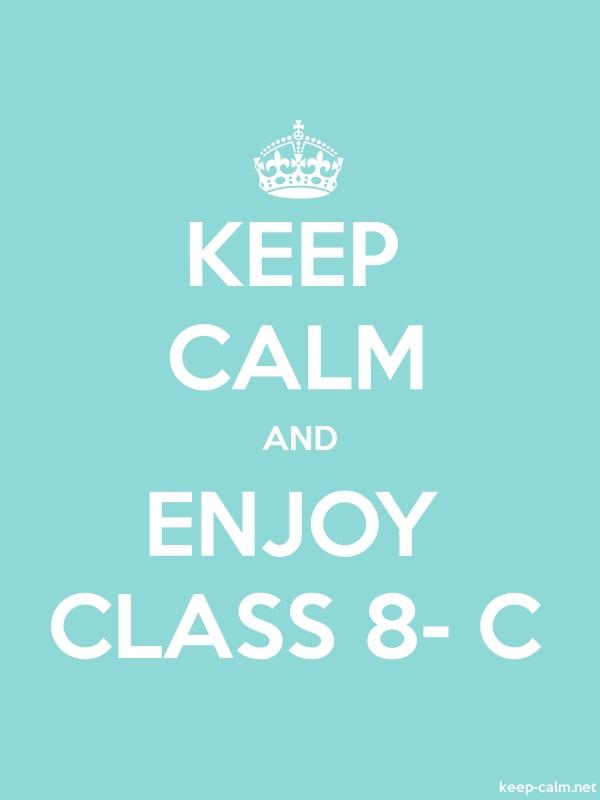 KEEP CALM AND ENJOY CLASS 8- C - white/lightblue - Default (600x800)