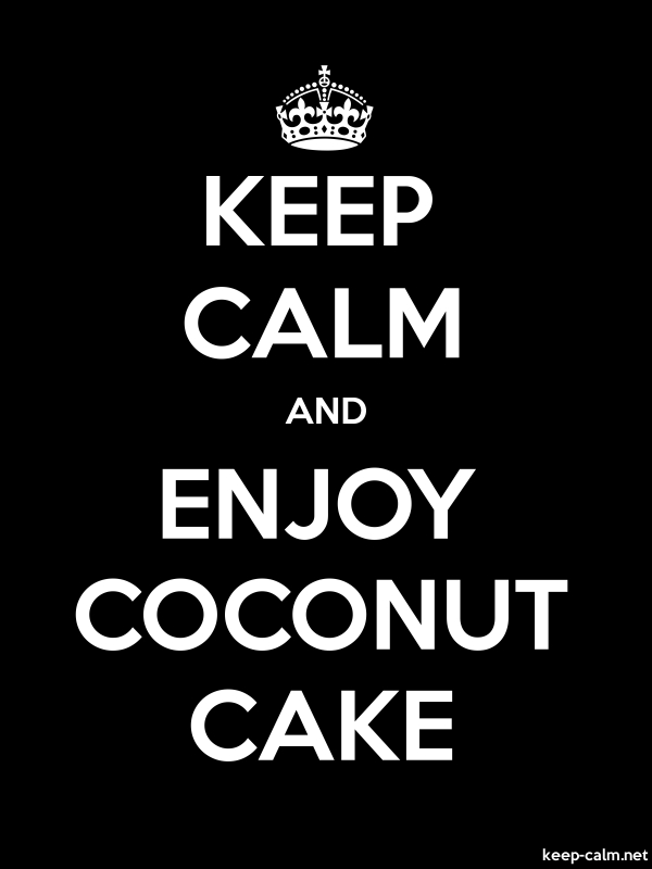 KEEP CALM AND ENJOY COCONUT CAKE - white/black - Default (600x800)