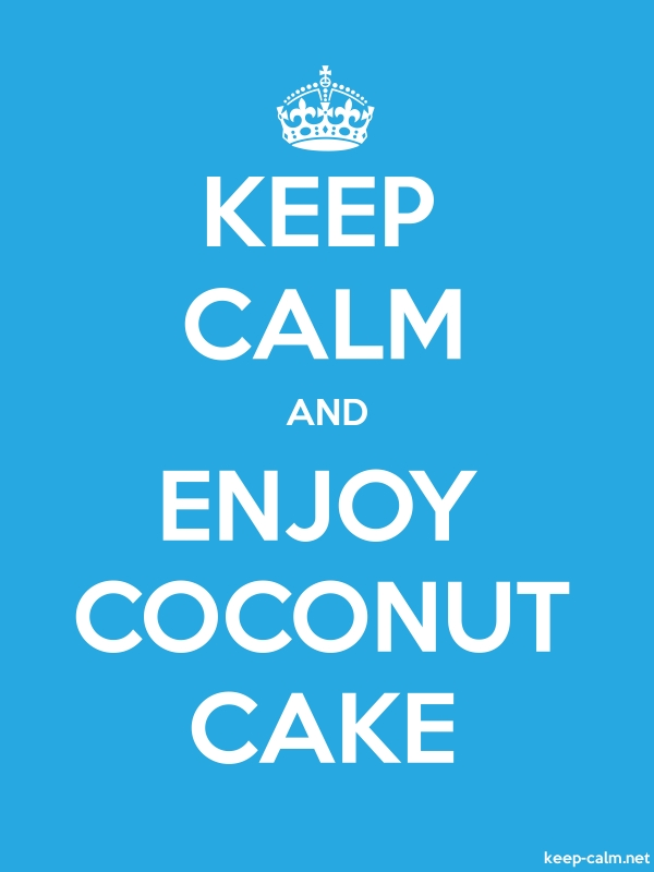 KEEP CALM AND ENJOY COCONUT CAKE - white/blue - Default (600x800)