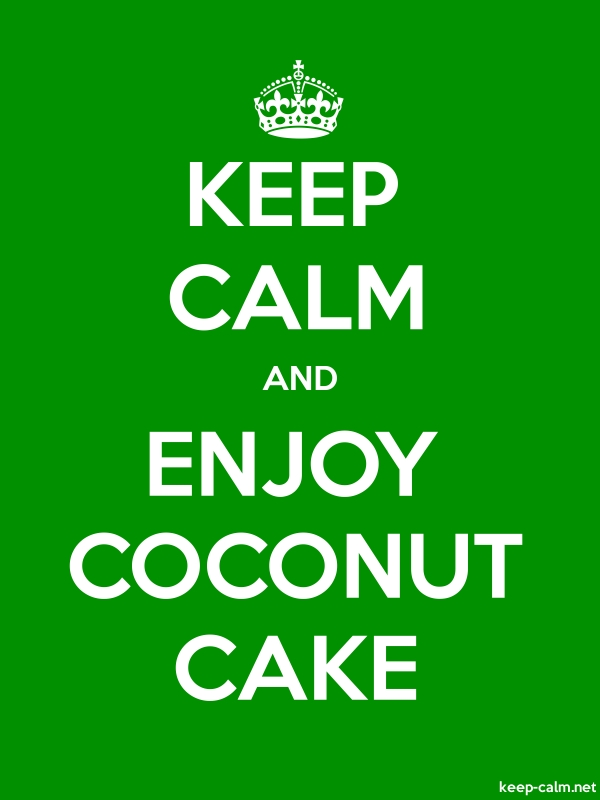KEEP CALM AND ENJOY COCONUT CAKE - white/green - Default (600x800)