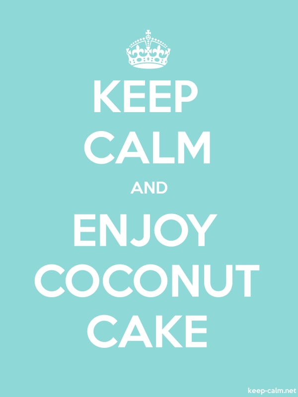KEEP CALM AND ENJOY COCONUT CAKE - white/lightblue - Default (600x800)