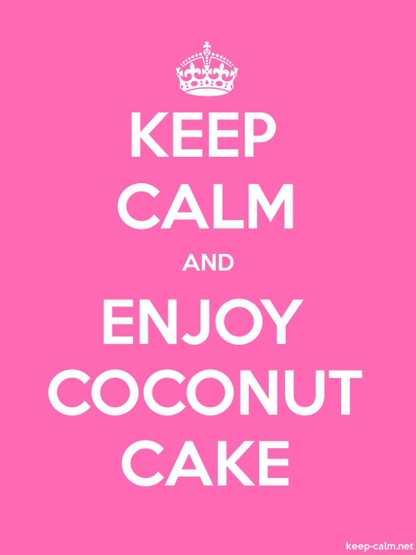 KEEP CALM AND ENJOY COCONUT CAKE - white/pink - Default (600x800)