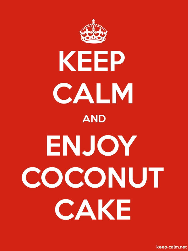 KEEP CALM AND ENJOY COCONUT CAKE - white/red - Default (600x800)