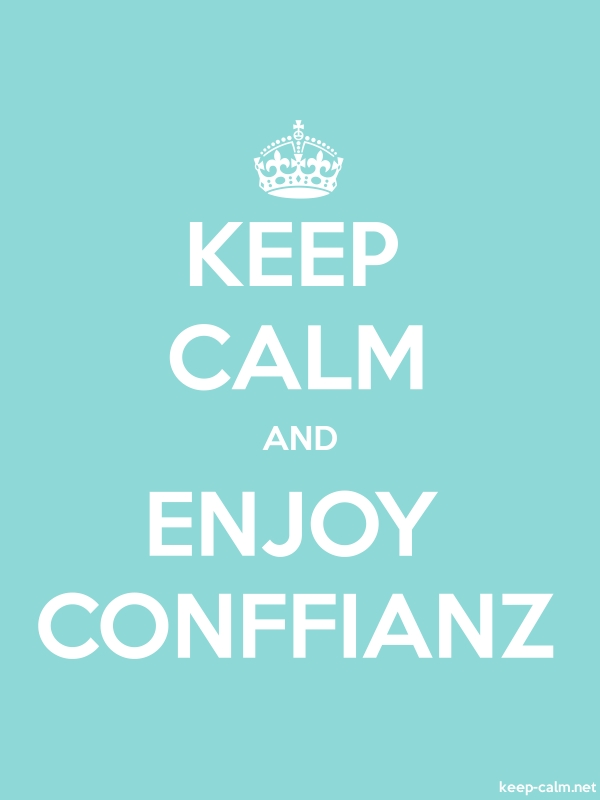 KEEP CALM AND ENJOY CONFFIANZ - white/lightblue - Default (600x800)