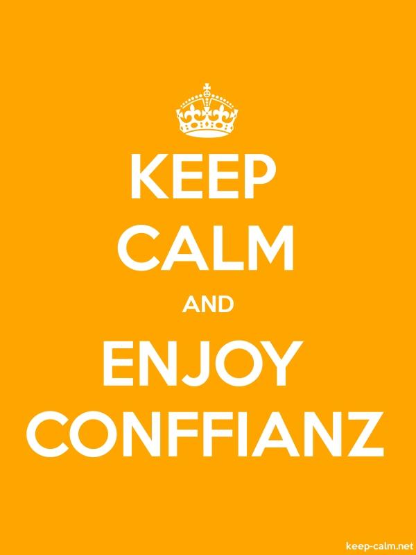 KEEP CALM AND ENJOY CONFFIANZ - white/orange - Default (600x800)