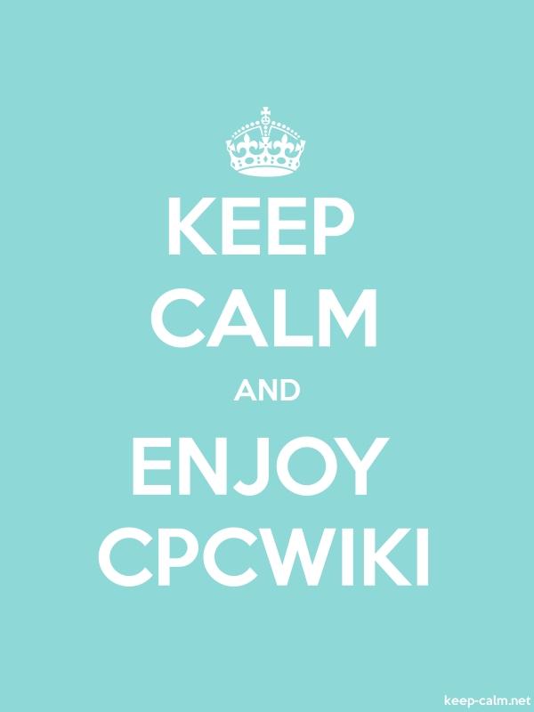 KEEP CALM AND ENJOY CPCWIKI - white/lightblue - Default (600x800)