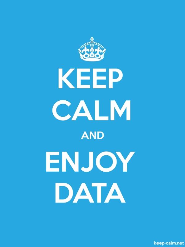 KEEP CALM AND ENJOY DATA - white/blue - Default (600x800)
