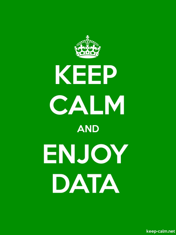 KEEP CALM AND ENJOY DATA - white/green - Default (600x800)