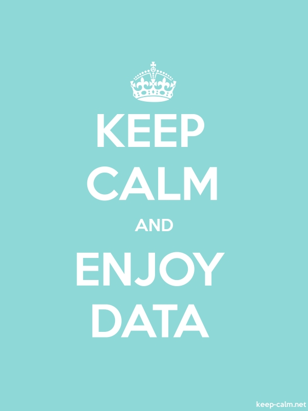 KEEP CALM AND ENJOY DATA - white/lightblue - Default (600x800)
