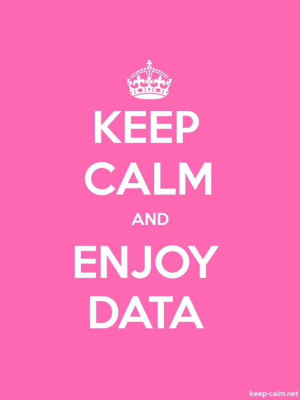 KEEP CALM AND ENJOY DATA - white/pink - Default (600x800)