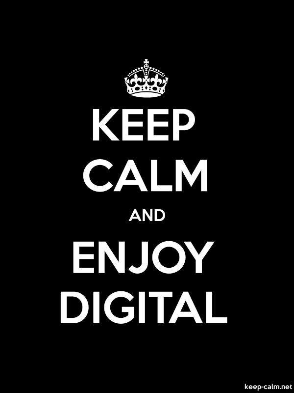 KEEP CALM AND ENJOY DIGITAL - white/black - Default (600x800)