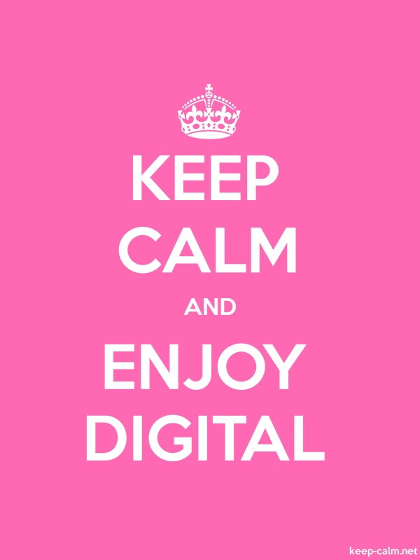 KEEP CALM AND ENJOY DIGITAL - white/pink - Default (600x800)