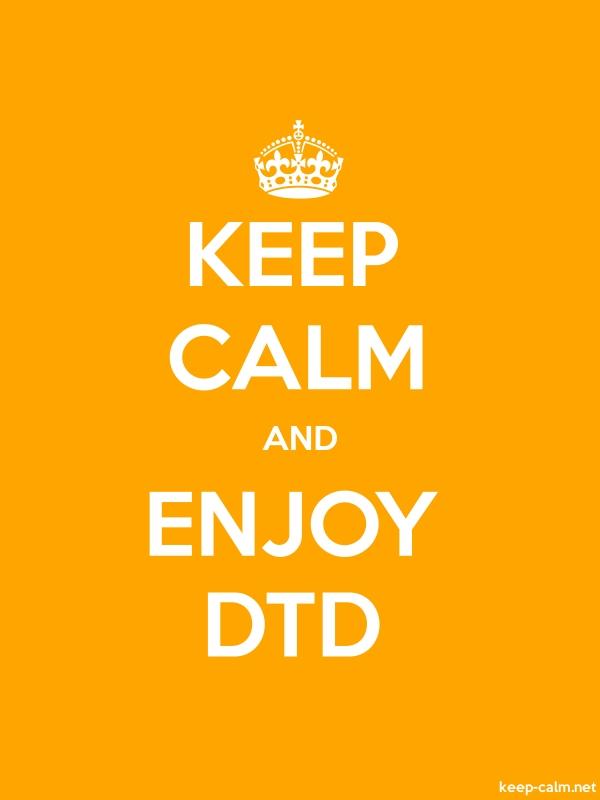 KEEP CALM AND ENJOY DTD - white/orange - Default (600x800)