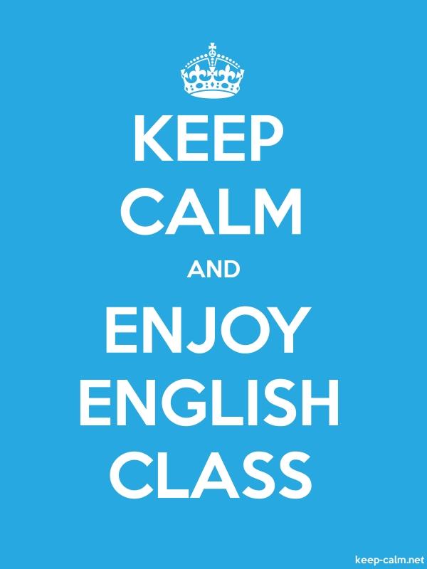 KEEP CALM AND ENJOY ENGLISH CLASS - white/blue - Default (600x800)
