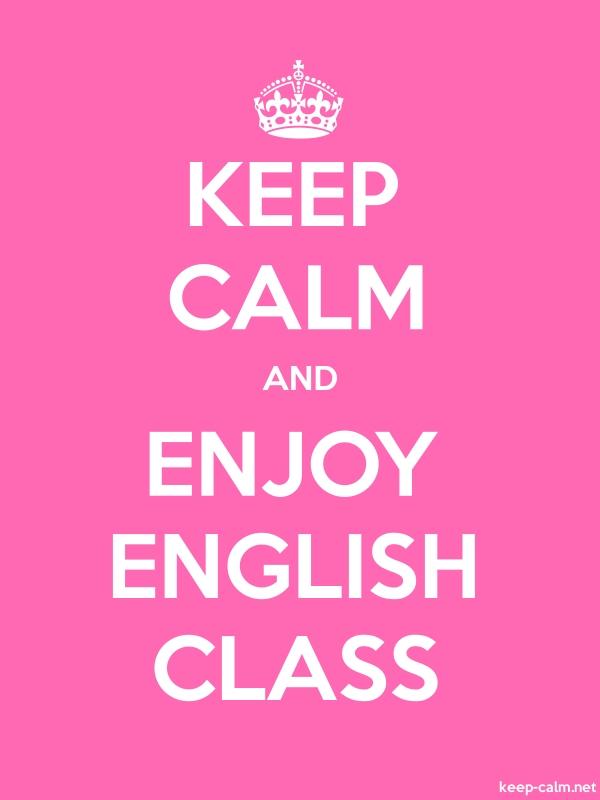 KEEP CALM AND ENJOY ENGLISH CLASS - white/pink - Default (600x800)