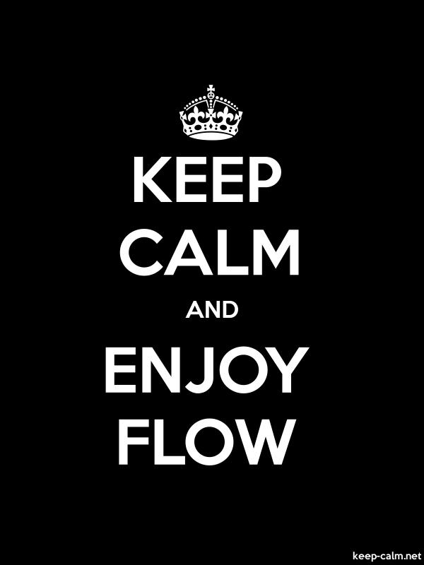 KEEP CALM AND ENJOY FLOW - white/black - Default (600x800)