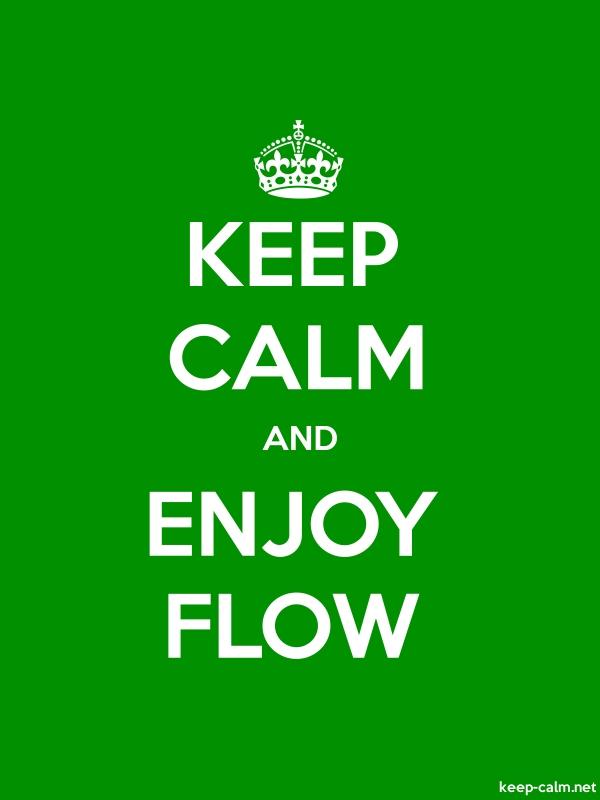KEEP CALM AND ENJOY FLOW - white/green - Default (600x800)