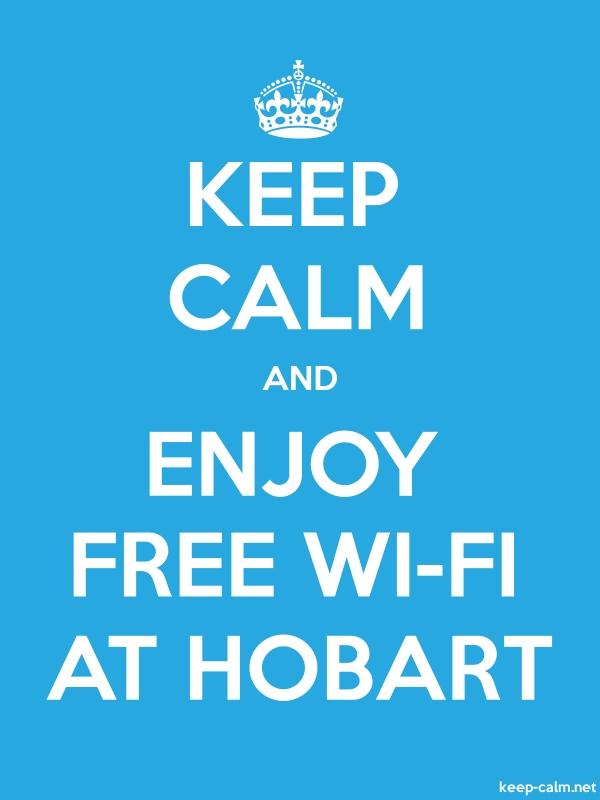 KEEP CALM AND ENJOY FREE WI-FI AT HOBART - white/blue - Default (600x800)