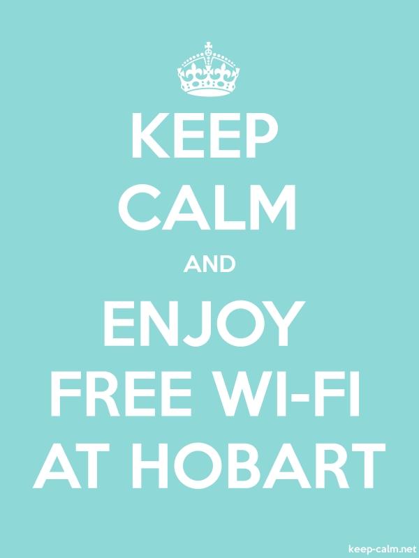 KEEP CALM AND ENJOY FREE WI-FI AT HOBART - white/lightblue - Default (600x800)