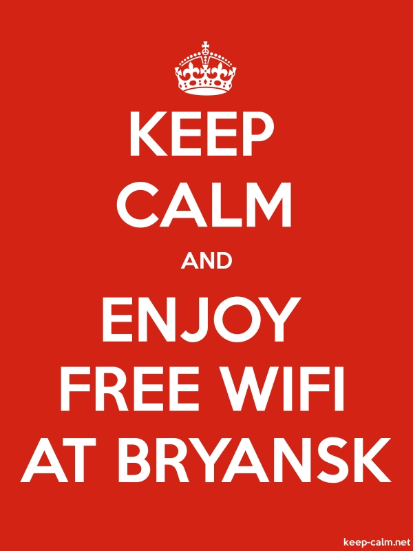 KEEP CALM AND ENJOY FREE WIFI AT BRYANSK - white/red - Default (600x800)