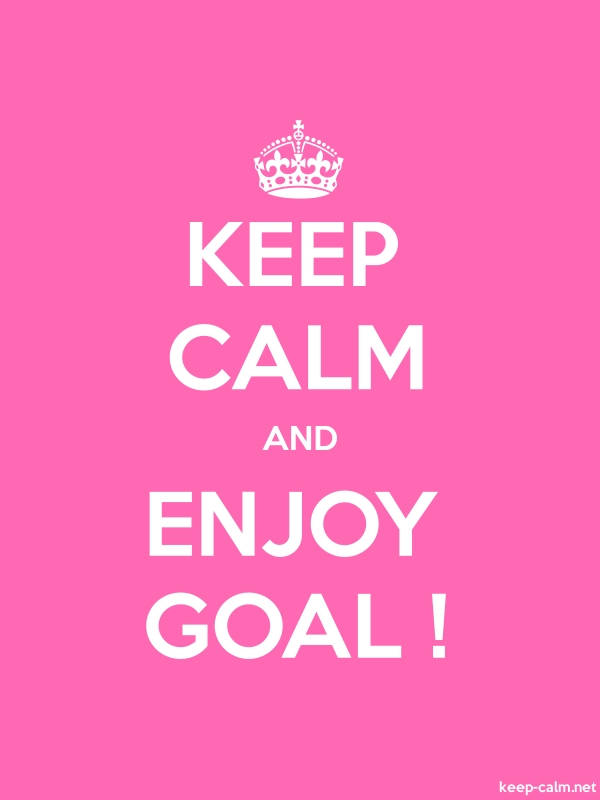 KEEP CALM AND ENJOY GOAL ! - white/pink - Default (600x800)