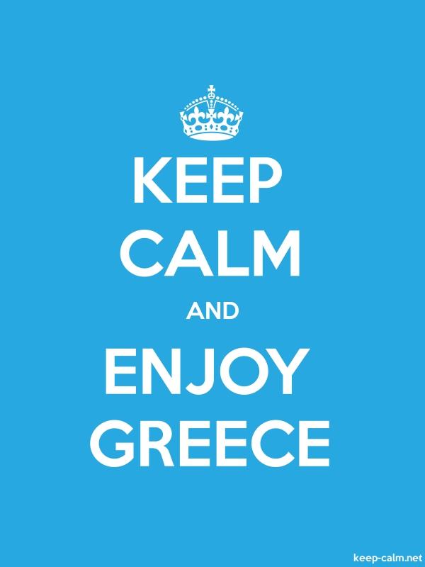 KEEP CALM AND ENJOY GREECE - white/blue - Default (600x800)