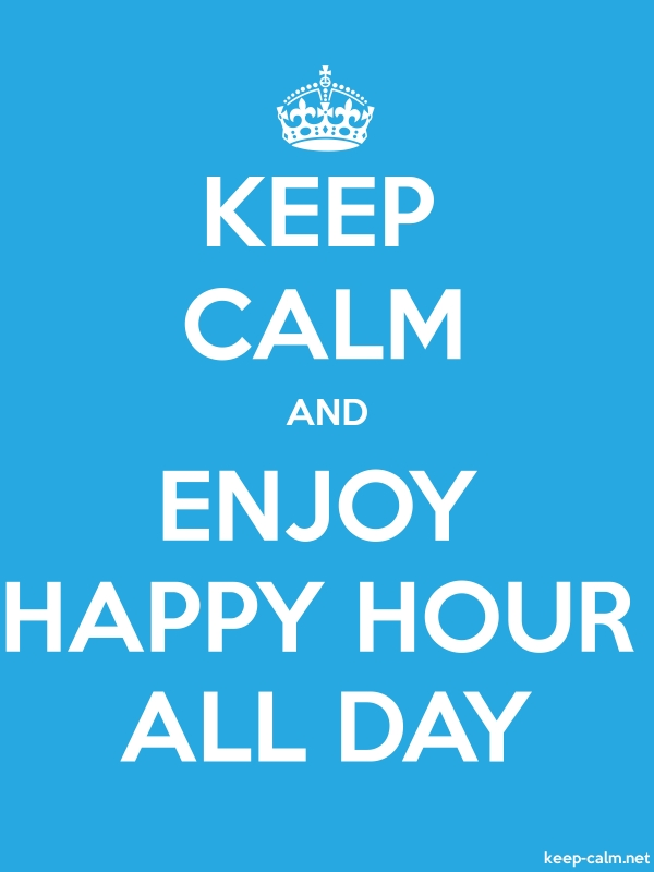 KEEP CALM AND ENJOY HAPPY HOUR ALL DAY - white/blue - Default (600x800)