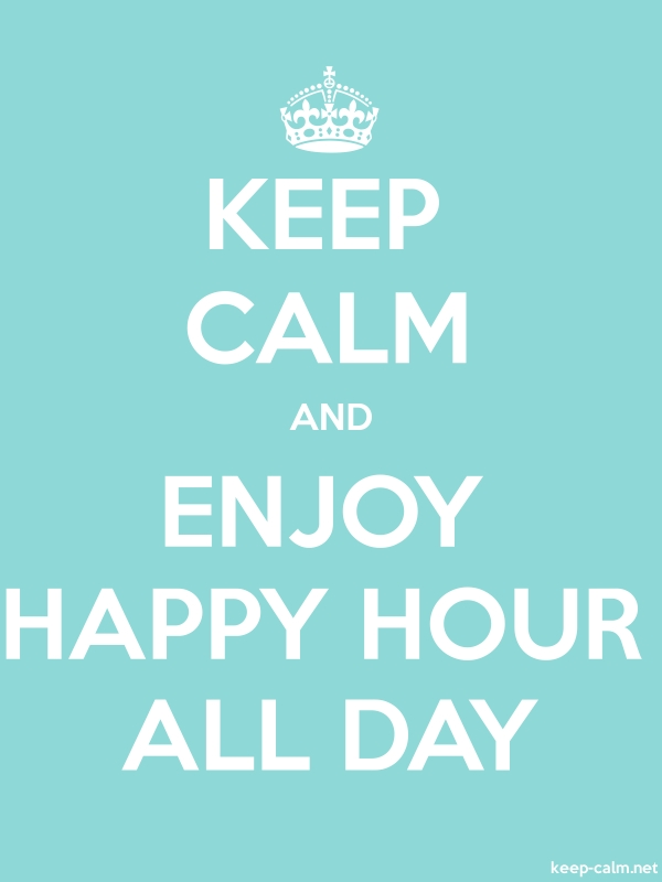 KEEP CALM AND ENJOY HAPPY HOUR ALL DAY - white/lightblue - Default (600x800)