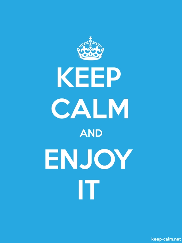 KEEP CALM AND ENJOY IT - white/blue - Default (600x800)