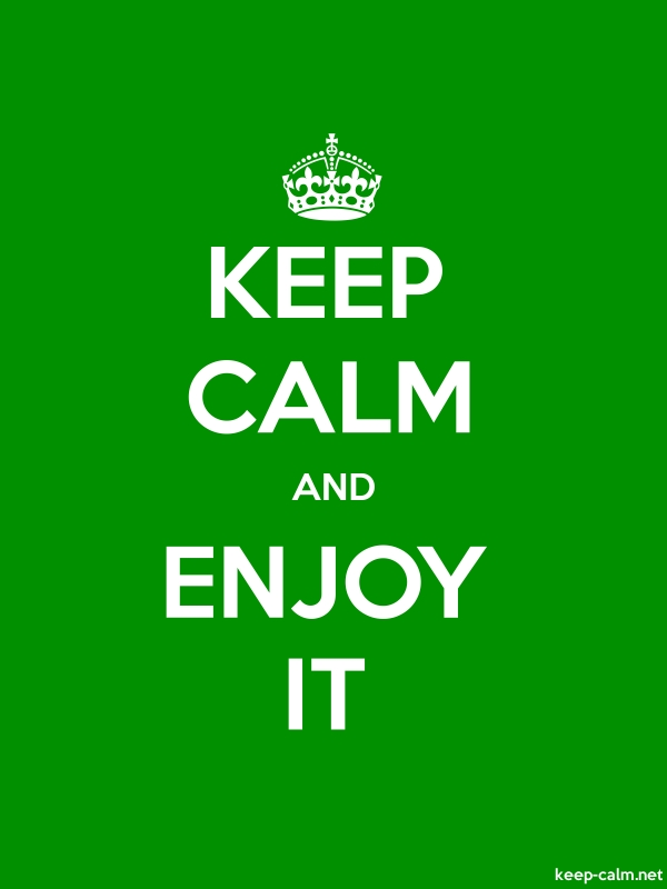 KEEP CALM AND ENJOY IT - white/green - Default (600x800)