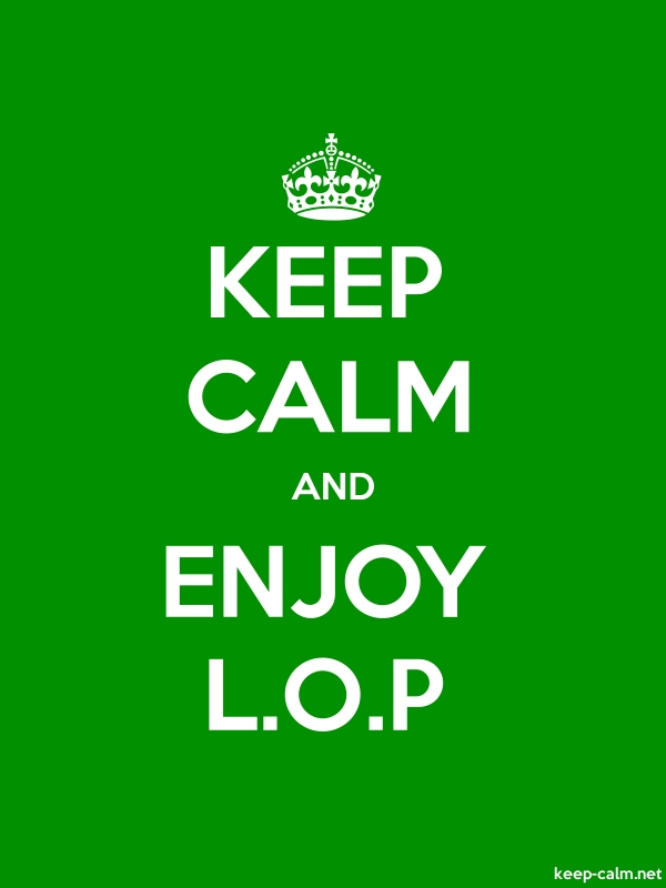 KEEP CALM AND ENJOY L.O.P - white/green - Default (600x800)