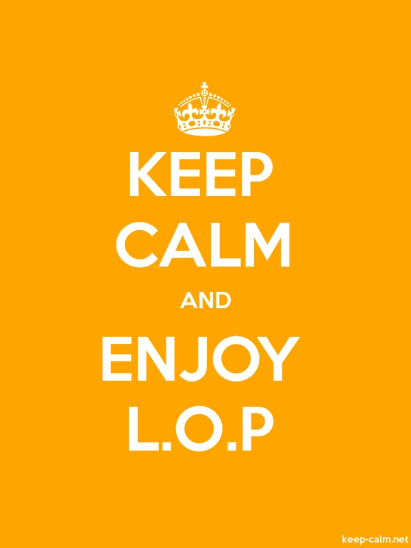 KEEP CALM AND ENJOY L.O.P - white/orange - Default (600x800)