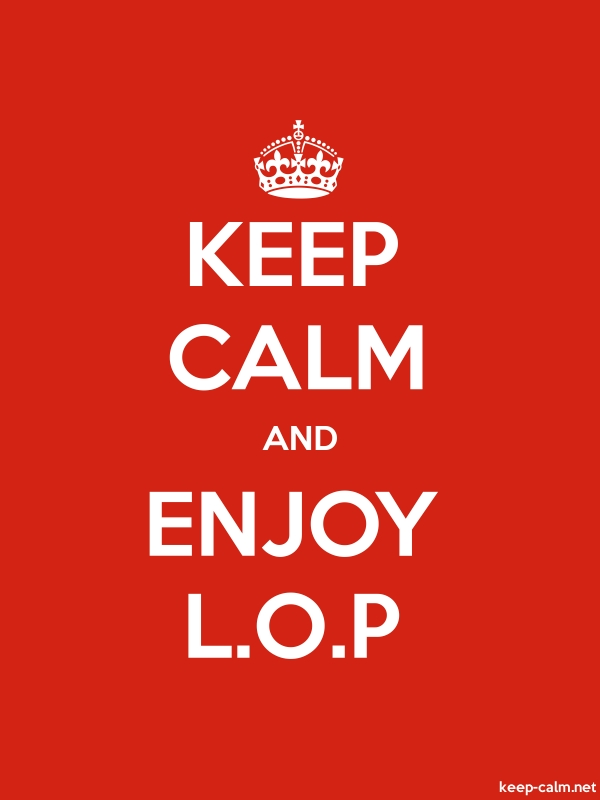 KEEP CALM AND ENJOY L.O.P - white/red - Default (600x800)