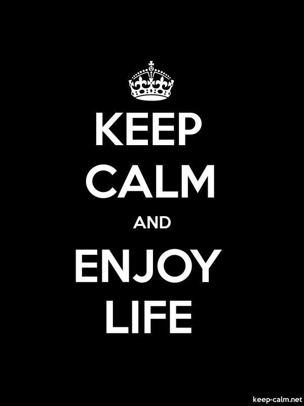 KEEP CALM AND ENJOY LIFE - white/black - Default (600x800)