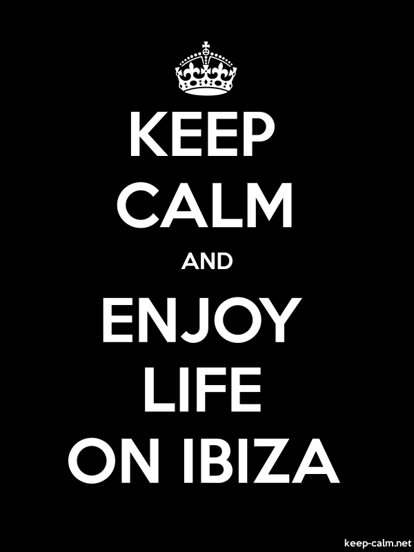 KEEP CALM AND ENJOY LIFE ON IBIZA - white/black - Default (600x800)