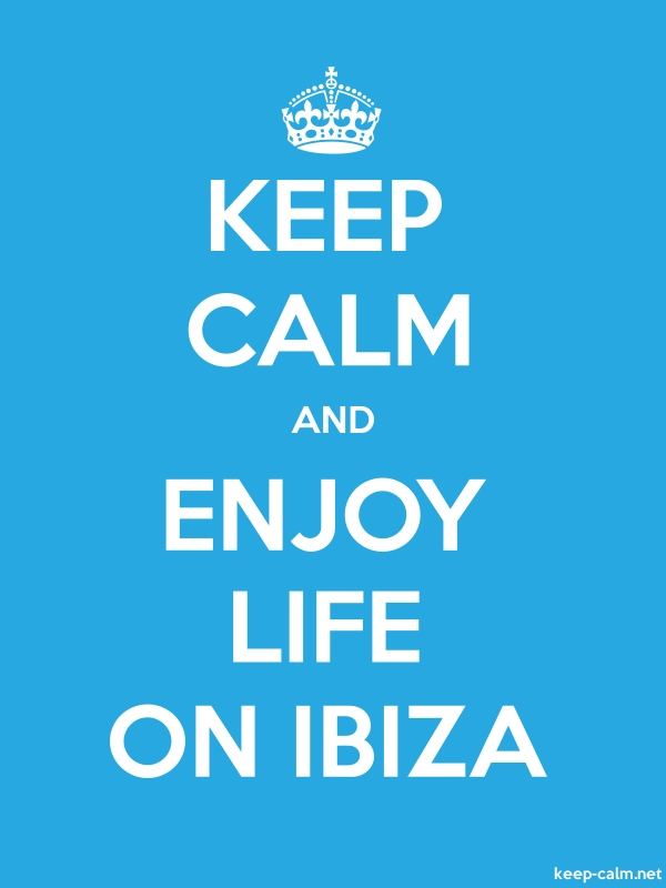 KEEP CALM AND ENJOY LIFE ON IBIZA - white/blue - Default (600x800)