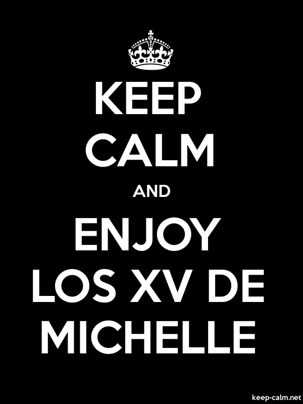KEEP CALM AND ENJOY LOS XV DE MICHELLE - white/black - Default (600x800)