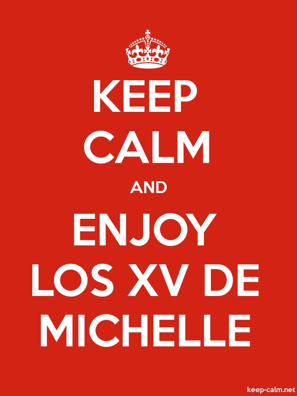 KEEP CALM AND ENJOY LOS XV DE MICHELLE - white/red - Default (600x800)