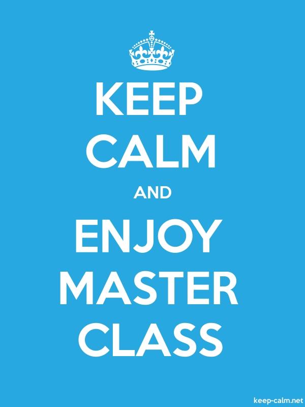 KEEP CALM AND ENJOY MASTER CLASS - white/blue - Default (600x800)