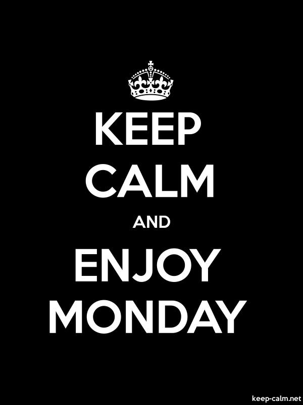 KEEP CALM AND ENJOY MONDAY - white/black - Default (600x800)