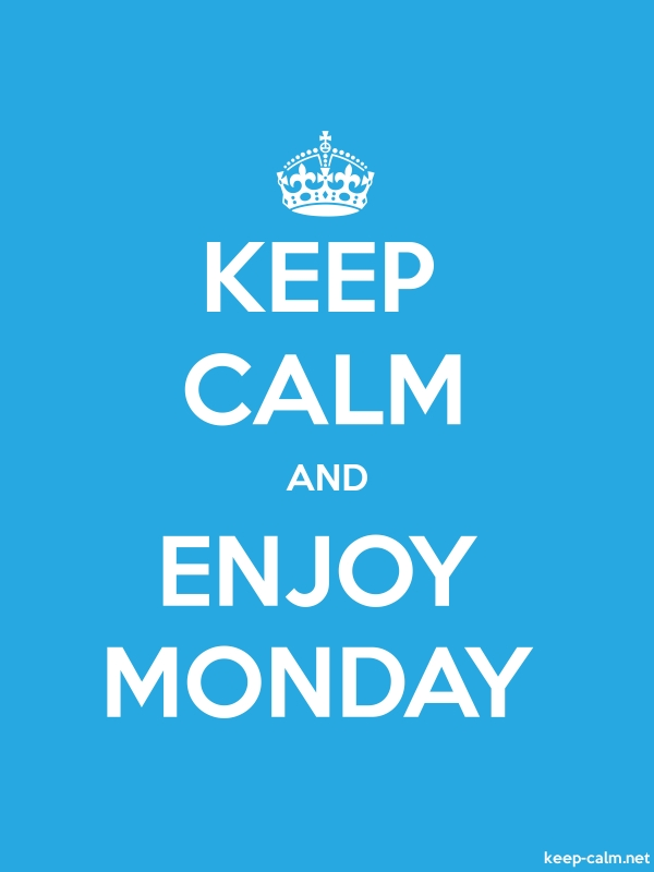 KEEP CALM AND ENJOY MONDAY - white/blue - Default (600x800)