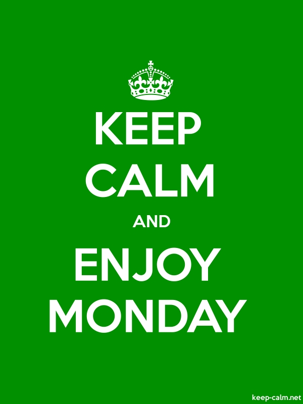 KEEP CALM AND ENJOY MONDAY - white/green - Default (600x800)
