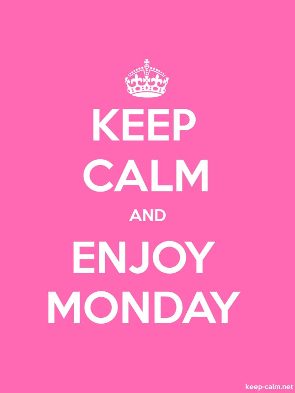 KEEP CALM AND ENJOY MONDAY - white/pink - Default (600x800)
