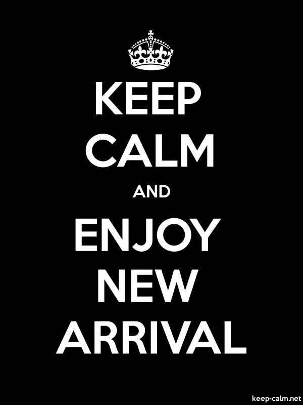 KEEP CALM AND ENJOY NEW ARRIVAL - white/black - Default (600x800)
